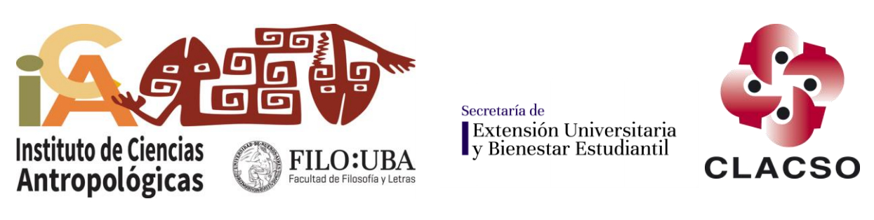 Instituto de Ciencias Antropológicas, Filo:UBA, Secretaría de Extensión Universitaria y Bienestar Estudiantil, CLACSO.